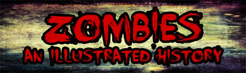 Zombies: An Illustrated History
